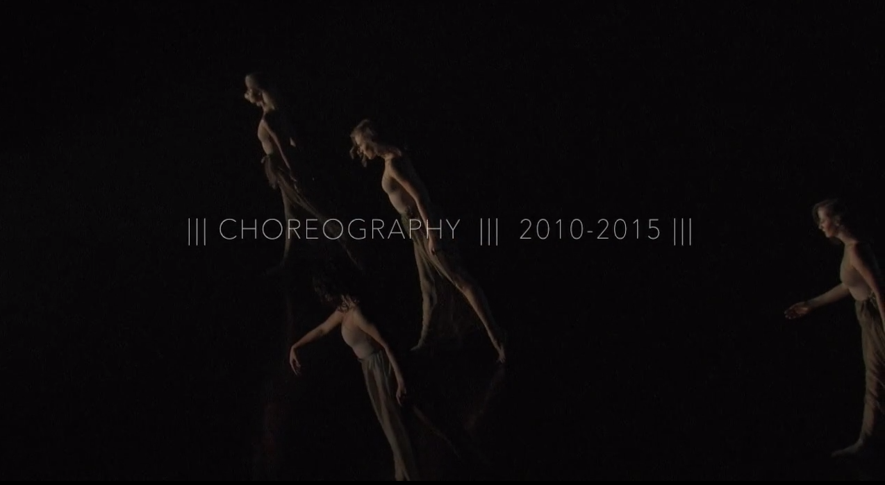 dancers moving on stage with the text Choreography 2010-2015 overlayed